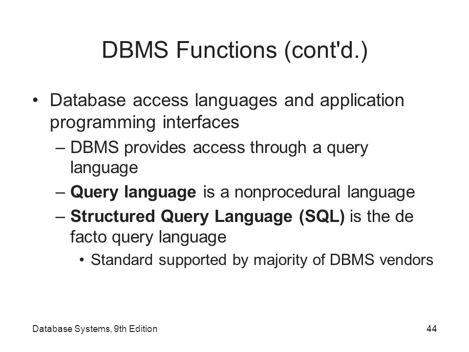 standardisation of dbms A database management system (dbms) is a set of computer programs that controls the creation, maintenance, and the use of the database of an organization and its end users it allows organizations to place control of organization-wide database development in the hands of database administrators (dbas) and other specialists.