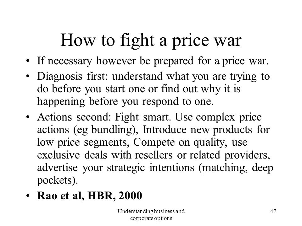 how to fight a price war Companies don't win a price war they survive it strategize ahead of time how you will respond to competitor price changes.