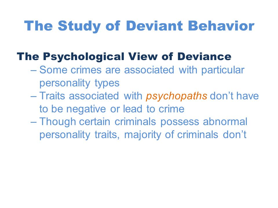 psychological biological and sociological motives for deviant behavior Deviant behavior is any behavior that is contrary to the dominant norms of society there are many different theories that explain how behavior comes to be classified as deviant and why people engage in it, including biological explanations, psychological explanations, and sociological explanations.