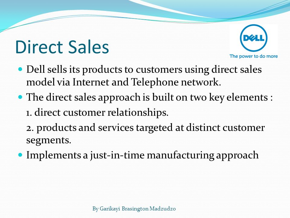 dell direct sales model To meet these goals, dell relies on a unique supply chain strategy that gathers large volumes of customer information through its direct-sales model and shares .