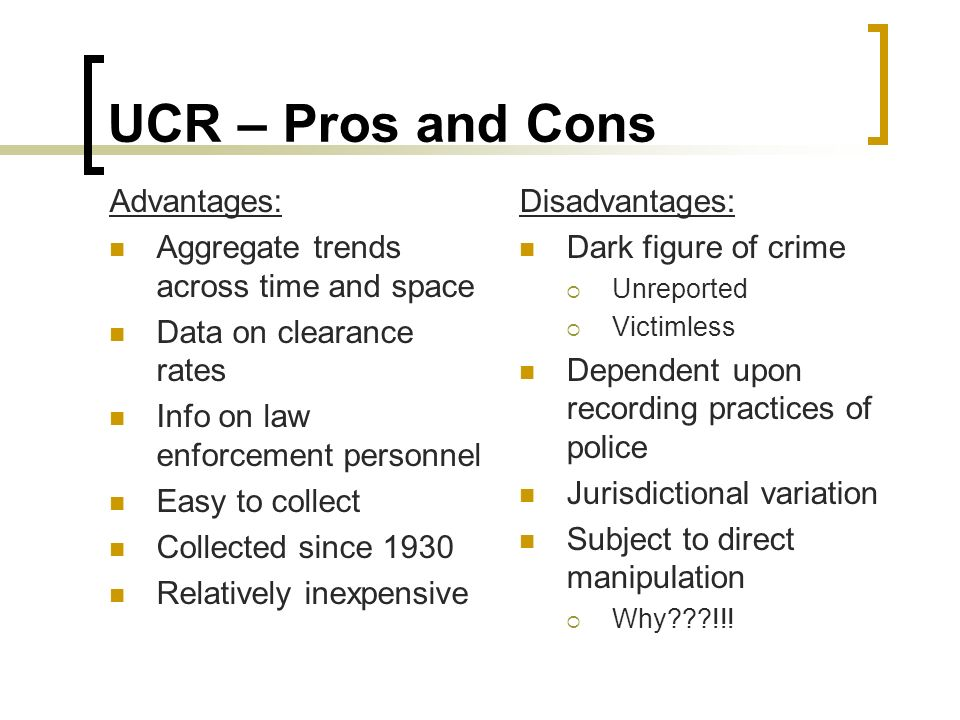 the advantages and disadvantages of the uniform crime report essay The most well-known criminal justice data set is the uniform crime report (ucr), collected by the fbi since 1930 the ucr includes statistics on seven crimes classified as either violent crime or property crime: murder, rape, assault and robbery fall under the violent crimes category, while arson, burglary, larceny-theft and motor vehicle theft.