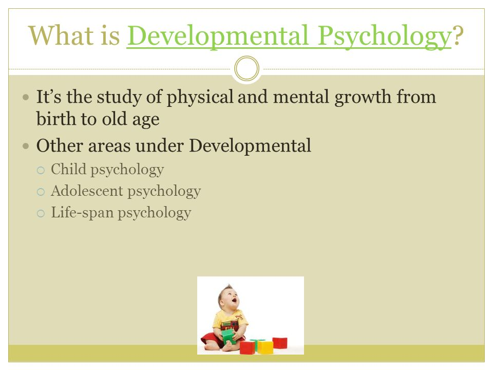 Stages of Development of Psychology of People at Different Ages from Infancy to Old Age