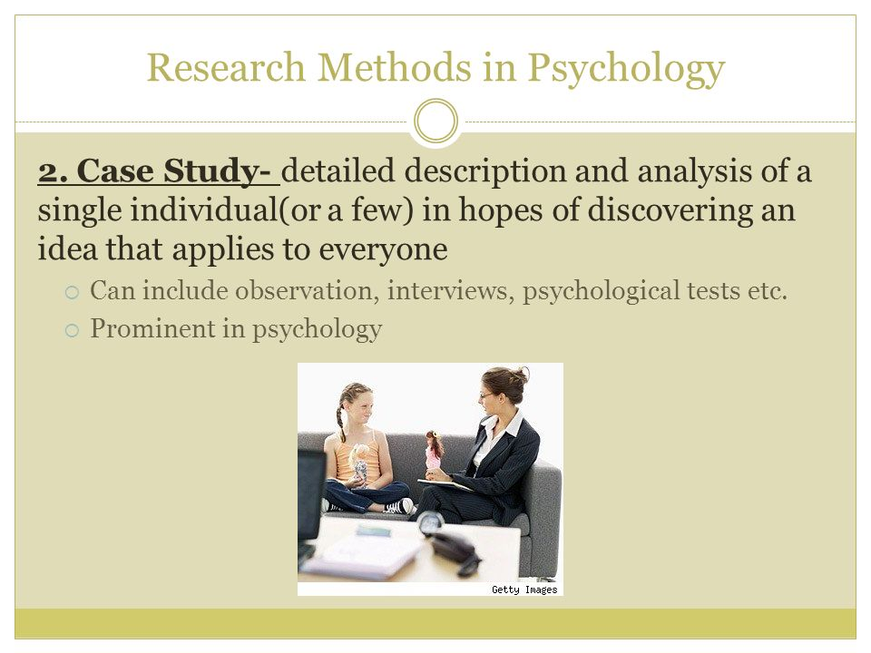 case study in psychology research Case studies are very detailed investigations of an individual or small group of  people, usually regarding an unusual phenomenon or biographical event of.