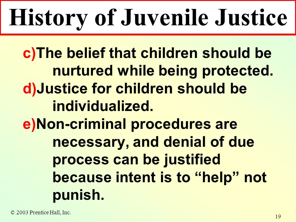 history of juvenile justice Separate justice: philosophical and historical roots of the juvenile justice  system children are our most valuable natural resource —herbert c hoover  .