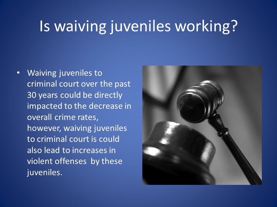 Is waiving juveniles working