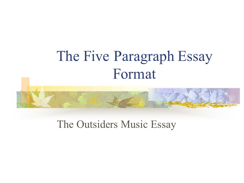 The Five Paragraph Essay Format ppt video online download