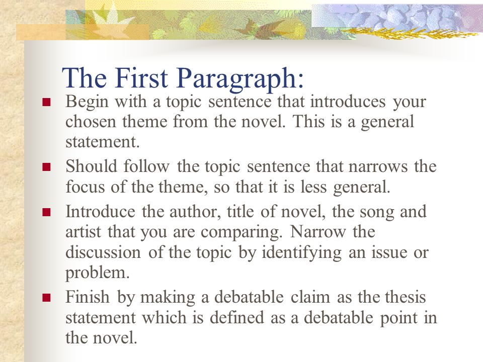 thesis beginning of paragraph Outline your five paragraph essay include these elements: introductory  paragraph general topic sentence: memorable present subtopic one: the  reason it.