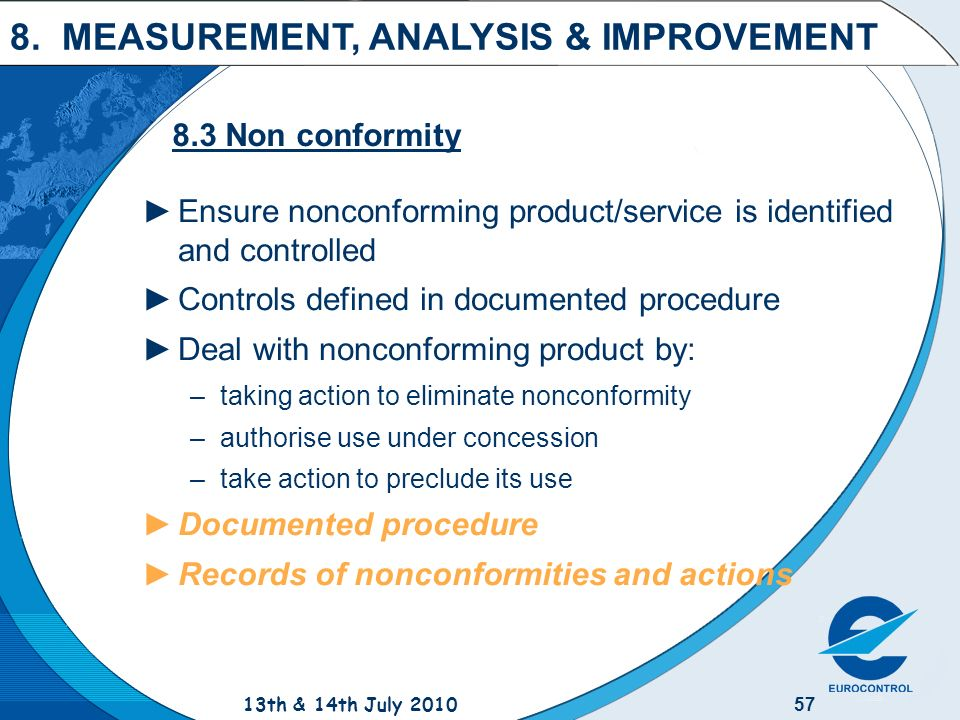 measurement analysis and improvement The following documentation covers the monitoring, measurement, analysis and improvement of our processes that control product conformity to product requirements and ensure conformity of the quality management system.