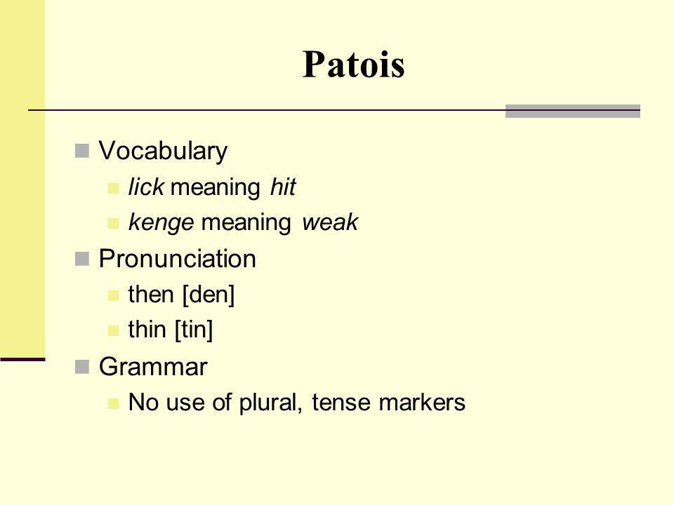 Patois Vocabulary Pronunciation Grammar lick meaning hit