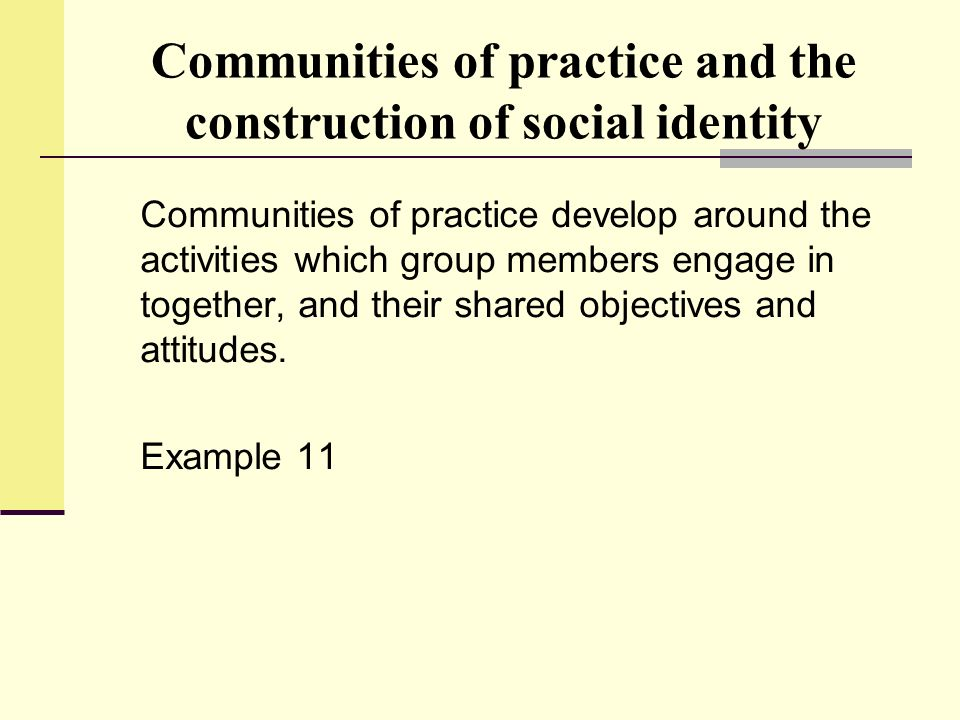 Communities of practice and the construction of social identity