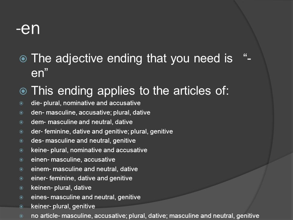 -en The adjective ending that you need is -en