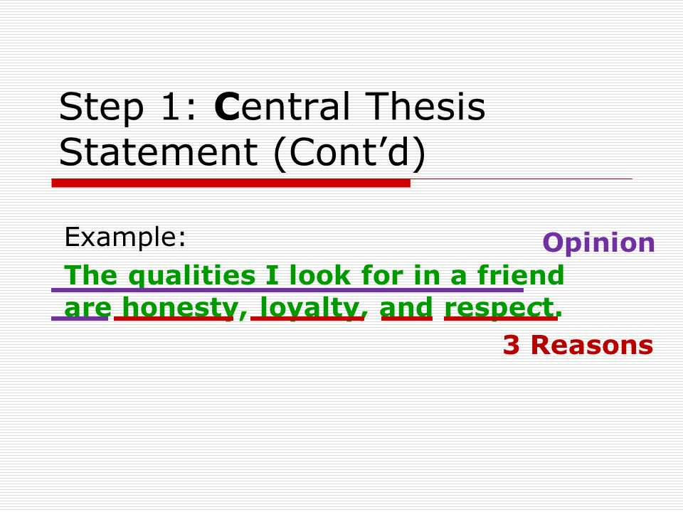 Step 1: Central Thesis Statement (Cont'd)