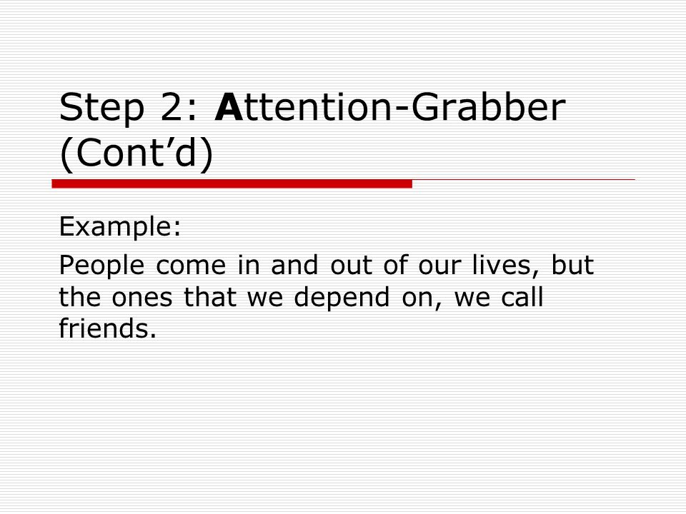 Step 2: Attention-Grabber (Cont'd)