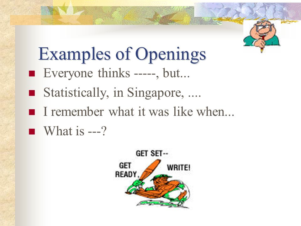 Examples of Openings Everyone thinks -----, but...