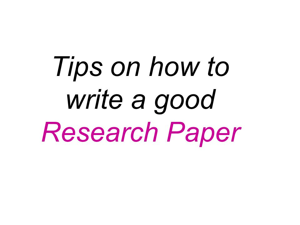 Tips to write good research papers