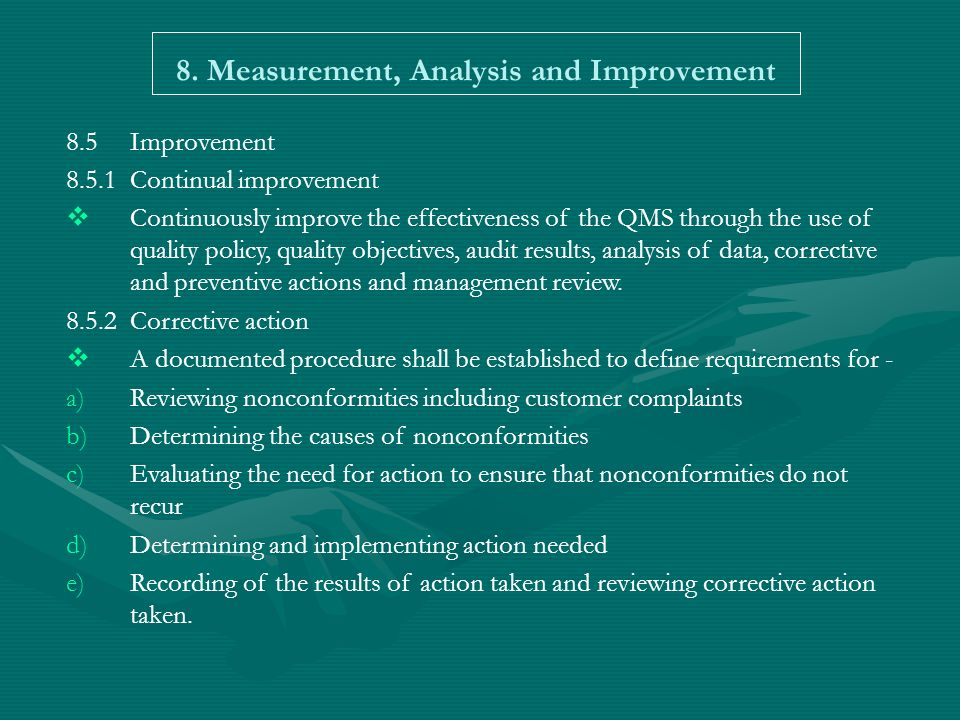 measurement analysis and improvement Section 8: measurement, analysis and improvement 821 – feedback this  feedback process shall include provisions to gather data from production as well  as.