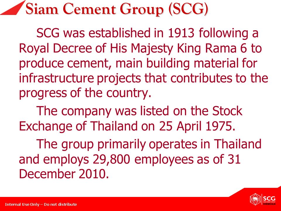 siam cement group of thailand Sri at a glance on the origin of siam research and innovation co,ltd, the board of directors of siam cement group (scg) had a commission to establish a research and development because the new location is adjacent to the largest cement plant in thailand.