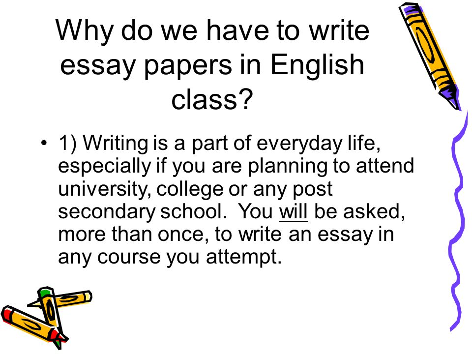 why do we write academic essays Essay writing is a key academic skill we'll never share your email address and you can unsubscribe at the do's of essay writing do make your essay easy to read.