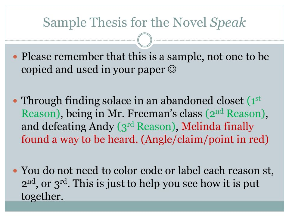 thesis statement for the novel speak An undergraduate thesis is completed in the final year of the degree alongside existing seminar (lecture) or laboratory courses, and is often divided into two presentations: proposal and thesis presentations (though this varies across universities), whereas a master thesis or doctorate dissertation is accomplished in the last term alone and is.