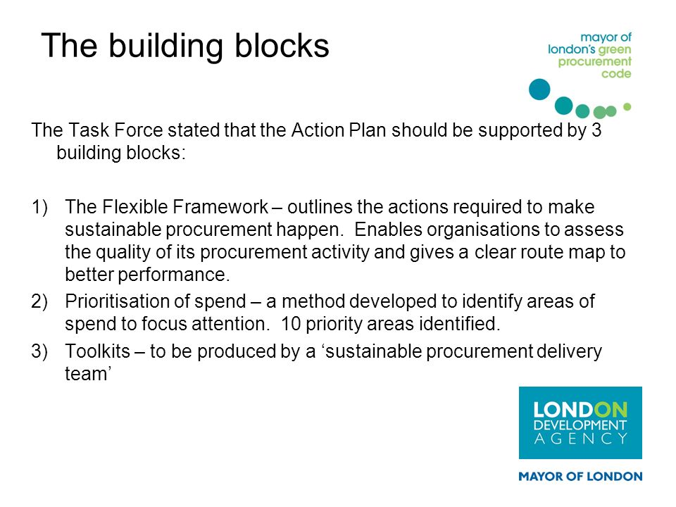 The building blocks The Task Force stated that the Action Plan should be supported by 3 building blocks:
