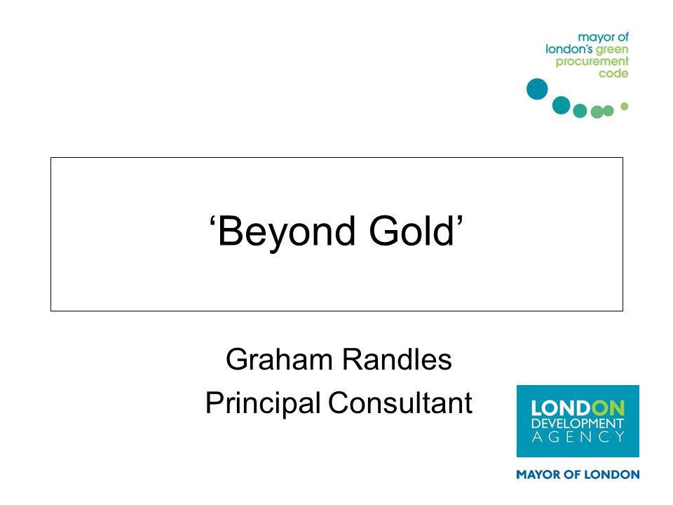 'Beyond Gold' Graham Randles Principal Consultant