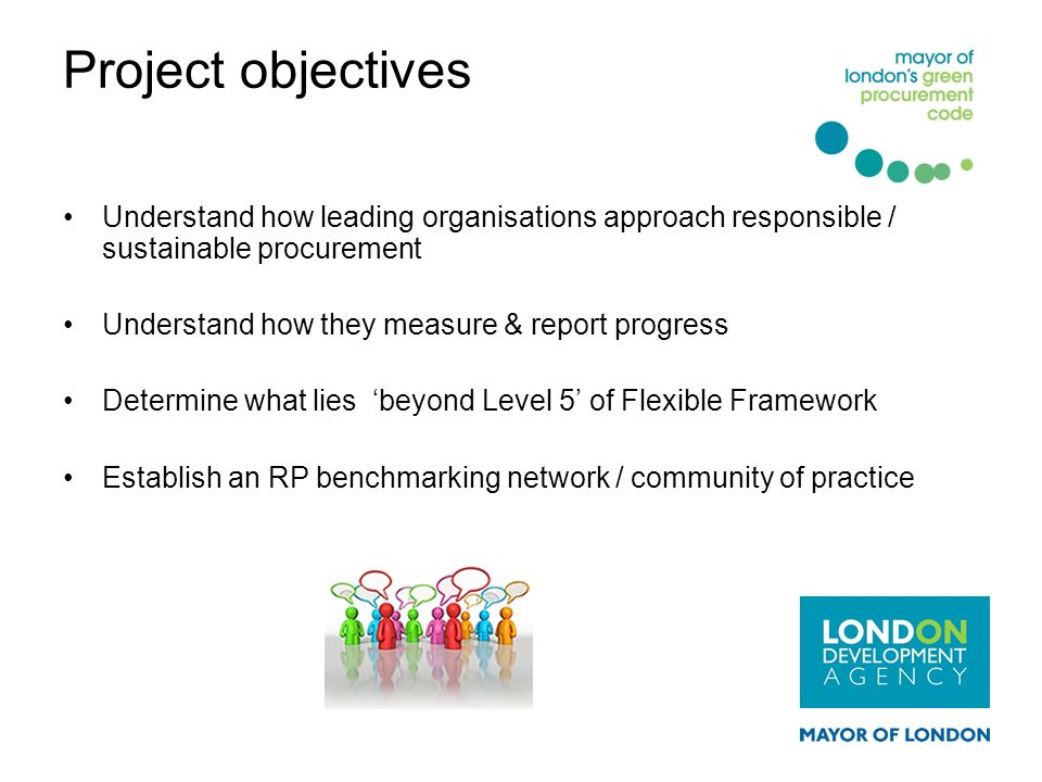 Project objectives Understand how leading organisations approach responsible / sustainable procurement.