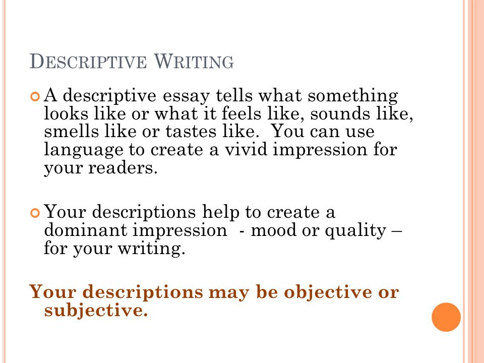 descriptive writing examples 2 examples of descriptive essay descriptive paper - 556 words descriptive writing this person has always been in my life from the i.