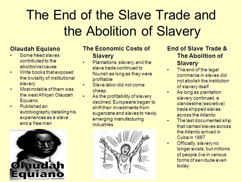 why did the slave trade come to an end essay The slave trade was under protest by some british people, then parliment was forced to take the slave trade into consideration, then they decided that it was a terrible thing and that it.