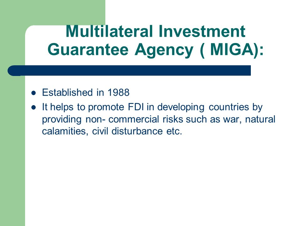 Multilateral Investment Guarantee Agency ( MIGA):