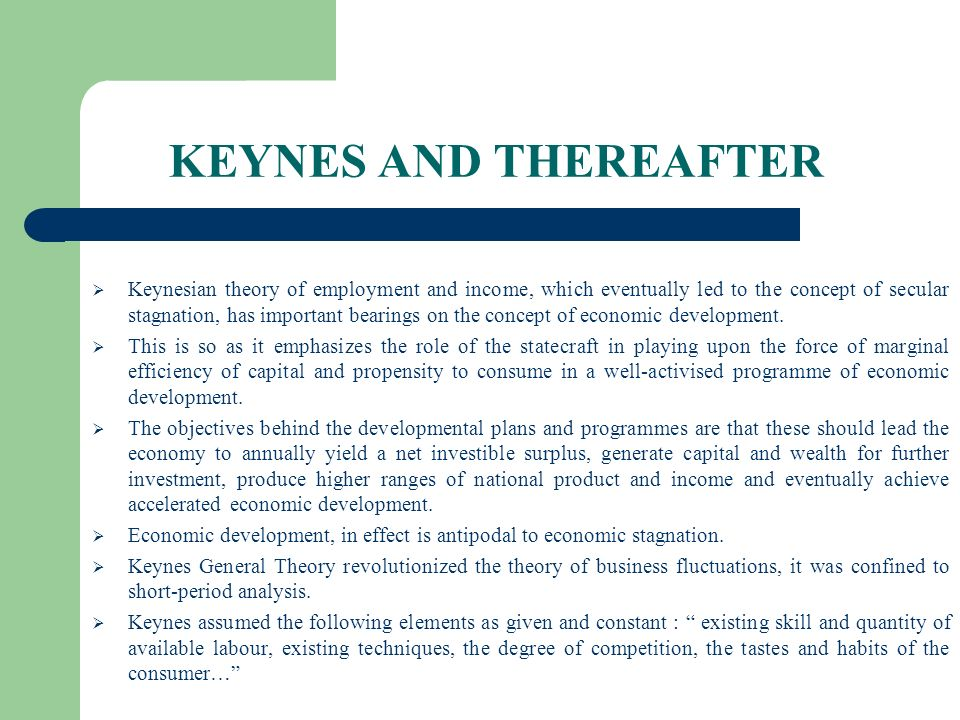 KEYNES AND THEREAFTER