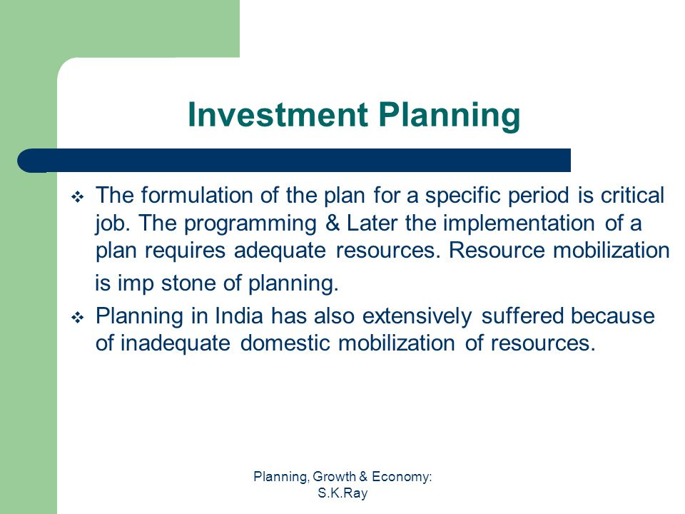 Planning, Growth & Economy: S.K.Ray