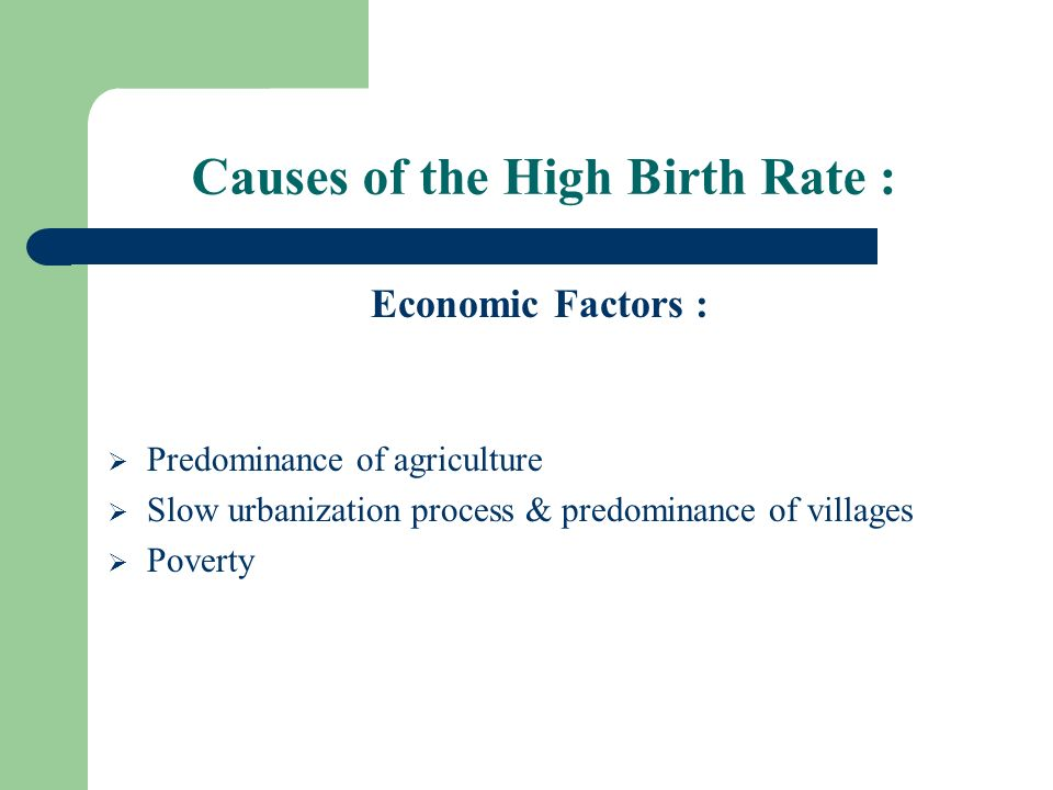 Causes of the High Birth Rate :
