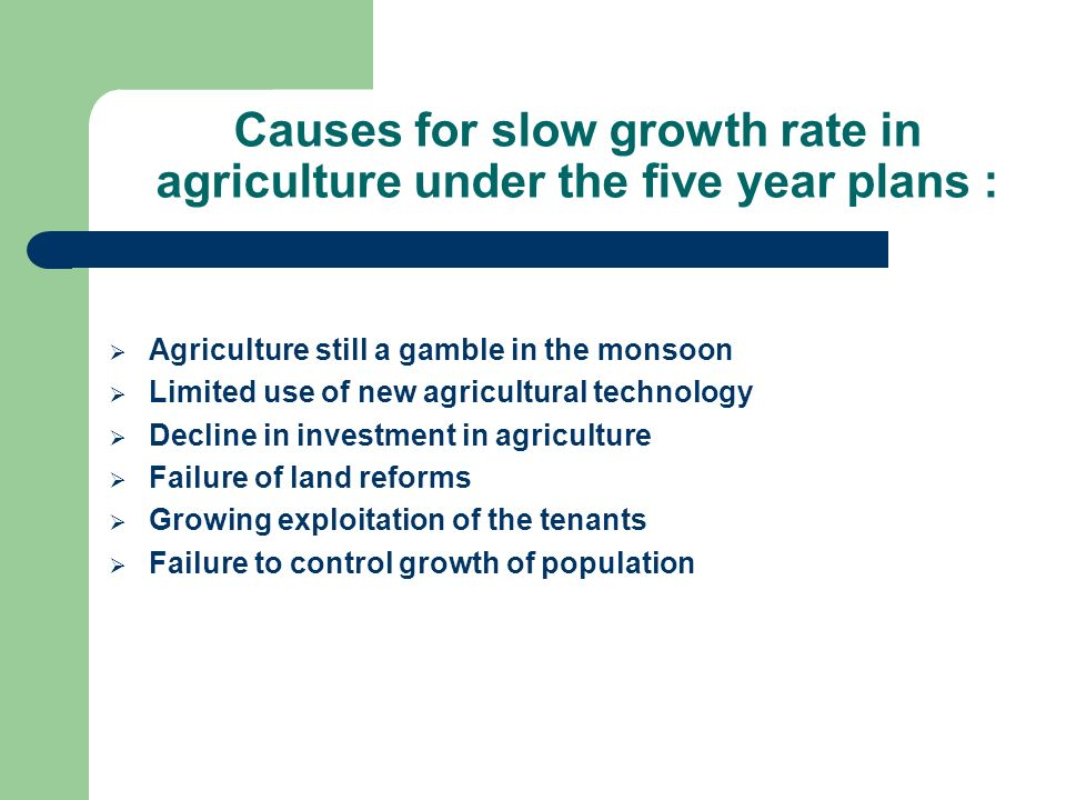 Causes for slow growth rate in agriculture under the five year plans :