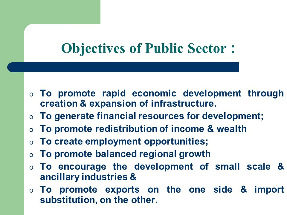 Objectives of Public Sector :