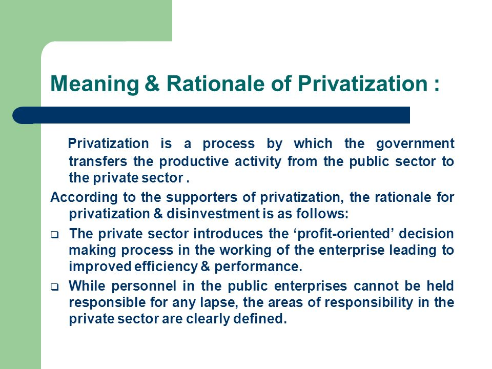 Meaning & Rationale of Privatization :