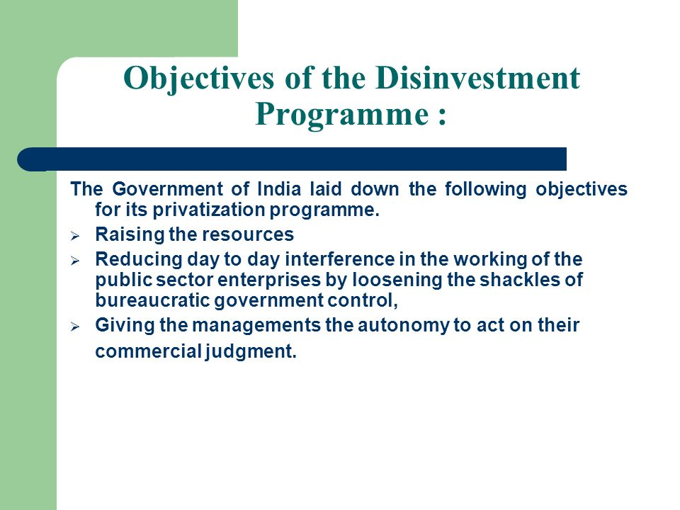 Objectives of the Disinvestment Programme :