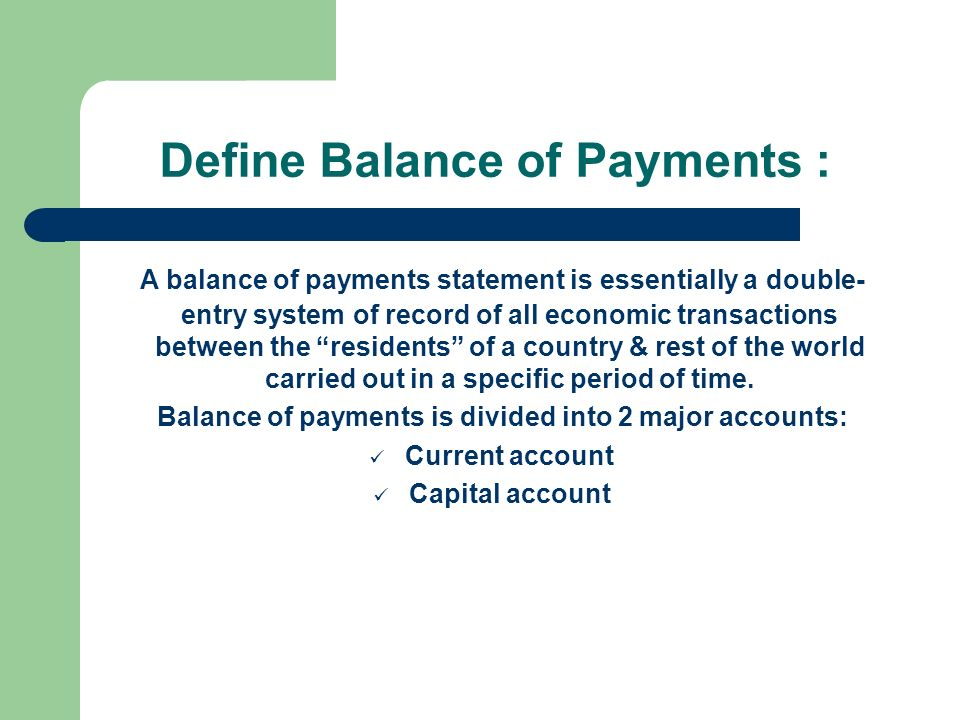 Define Balance of Payments :