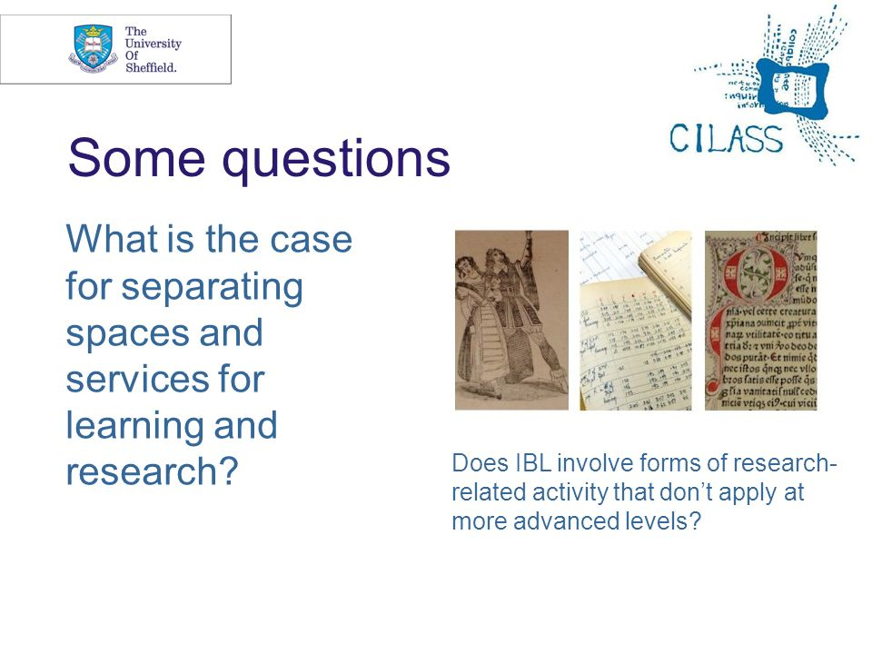 Some questions What is the case for separating spaces and services for learning and research