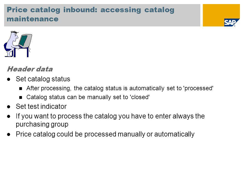 Price catalog inbound: accessing catalog maintenance