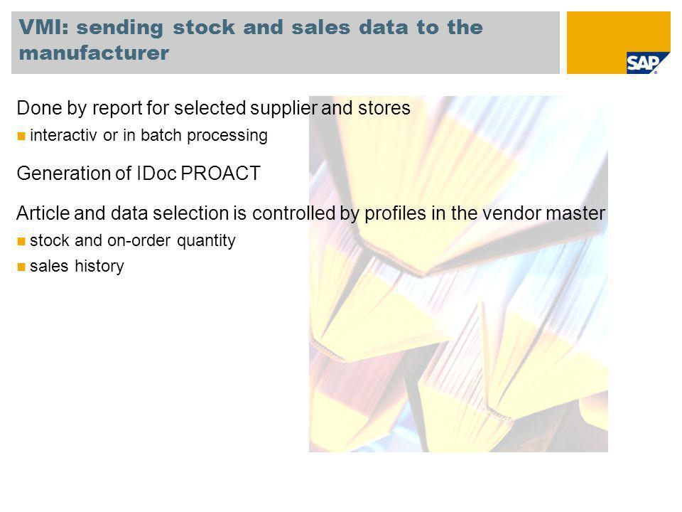 VMI: sending stock and sales data to the manufacturer