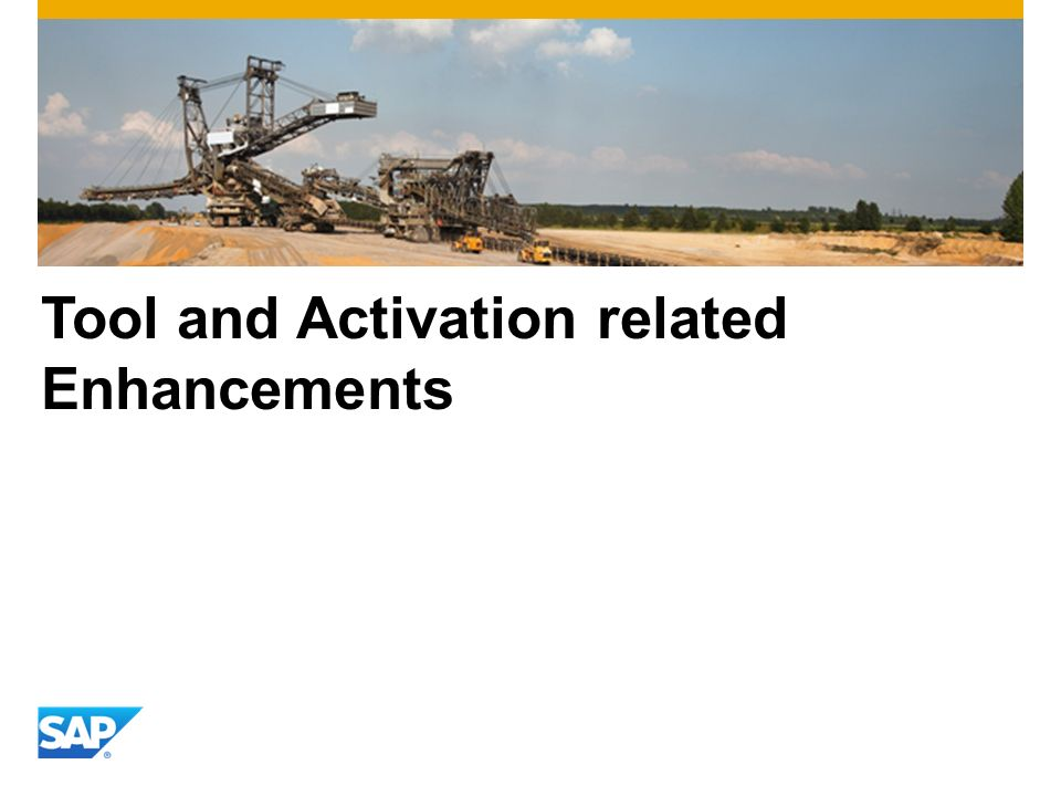 Tool and Activation related Enhancements