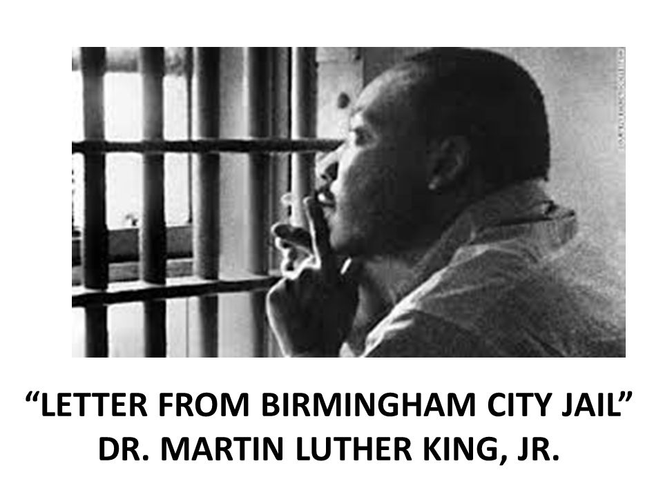 "an analysis of the arguments of dr martin luther king jr in letter from birmingham jail Free essay: analysis of the letter from birmingham jail written by martin luther king jr, the ""letter from birmingham jail"" is a paragon of persuasive."