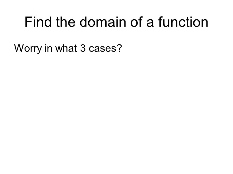 Find the domain of a function