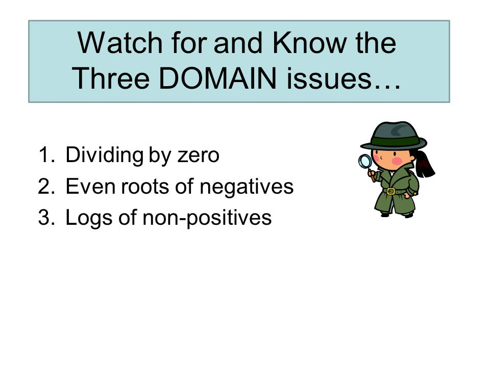 Watch for and Know the Three DOMAIN issues…