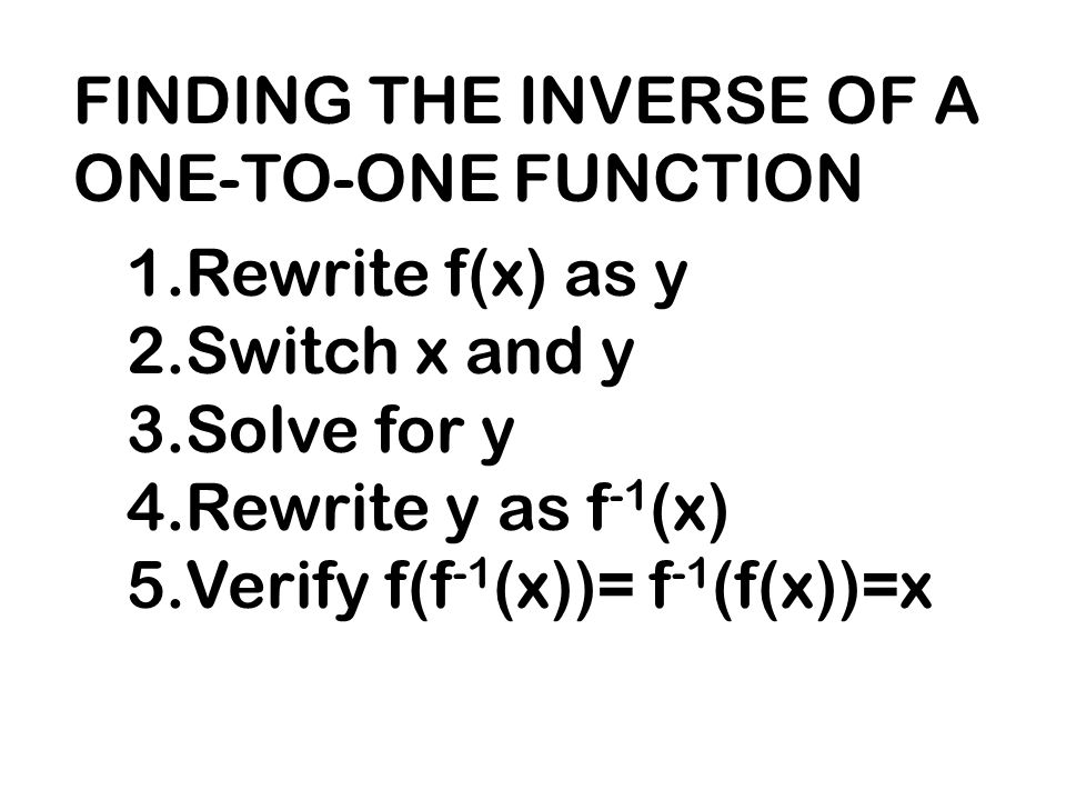 FINDING THE INVERSE OF A ONE-TO-ONE FUNCTION