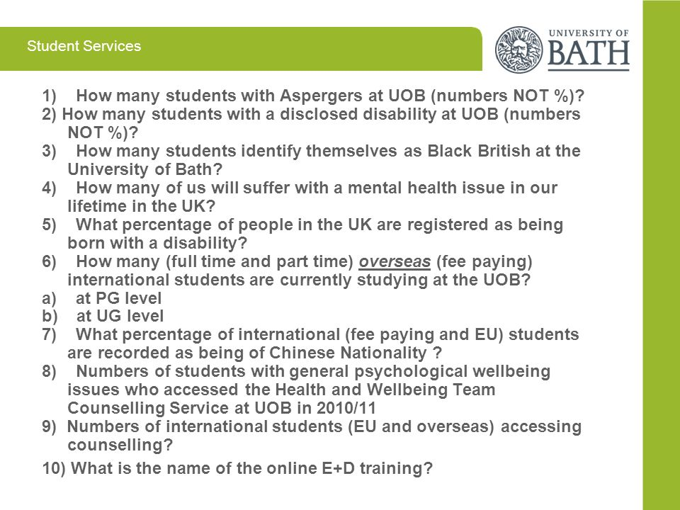 1) How many students with Aspergers at UOB (numbers NOT %)