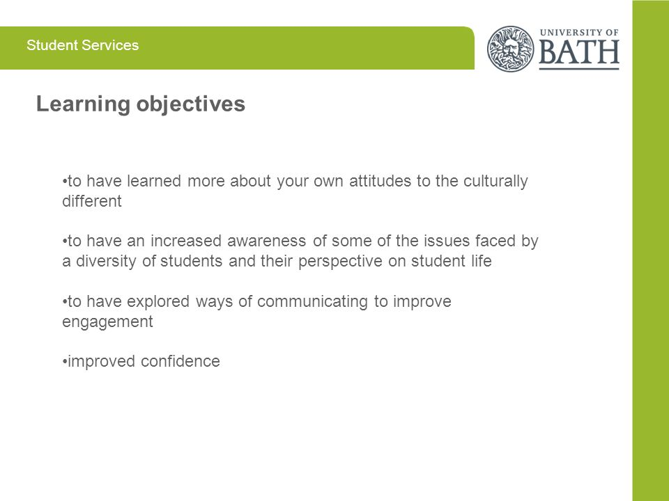 Learning objectives to have learned more about your own attitudes to the culturally different.