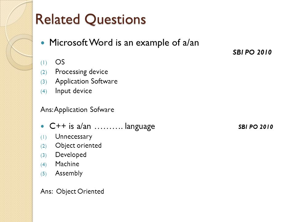 Related Questions Microsoft Word is an example of a/an SBI PO 2010