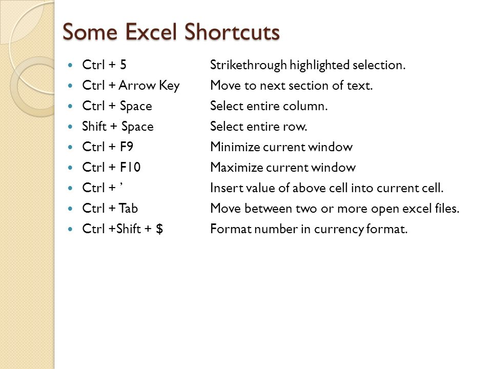 Some Excel Shortcuts Ctrl + 5 Strikethrough highlighted selection.