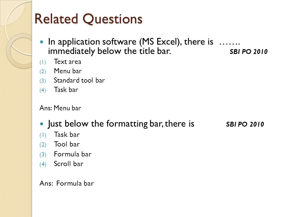 Related Questions In application software (MS Excel), there is ……. immediately below the title bar. SBI PO